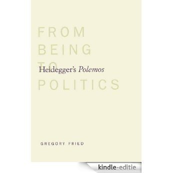 Heidegger's Polemos: From Being to Politics [Kindle-editie]