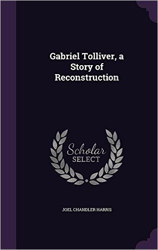 Gabriel Tolliver, a Story of Reconstruction