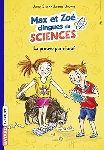 Les carnets de sciences de Max et Zoé, Tome 01 : La preuve par n'oeuf! (French Edition)