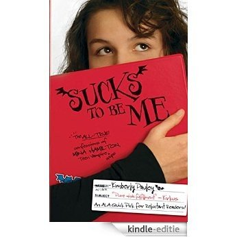 Sucks to Be Me: The All-True Confessions of Mina Hamilton, Teen Vampire (maybe) [Kindle-editie]