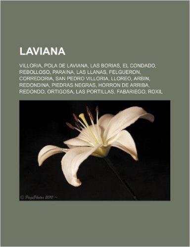 Laviana: Villoria, Pola de Laviana, Las Borias, El Condado, Rebolloso, Paraina, Las Llanas, Felgueron, Corredoria, San Pedro Vi