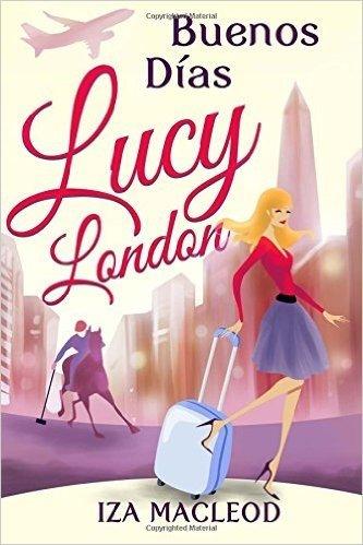 Buenos Dias Lucy London