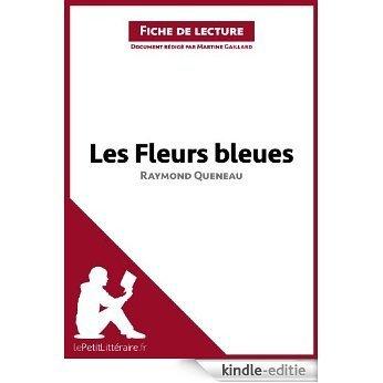Les Fleurs bleues de Raymond Queneau (Fiche de lecture): Résumé complet et analyse détaillée de l'oeuvre (French Edition) [Kindle-editie]