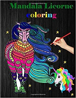 Mandala Licorne coloring: 60 Drawings Coloring Book for Children from 3-7 years. Creative, Didactic and Fun Activity | Coloring is so beneficial ... |