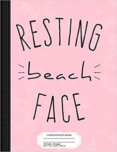 Resting Beach Face: Composition Notebook College Ruled 9¾ x 7½ 100 Sheets 200 Pages For Writing