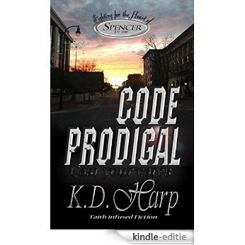 CODE PRODIGAL: Cast Your Cares (Fighting for the Heart of Spencer Book 1) (English Edition) [Kindle-editie]