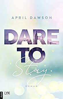 Dare to Stay (Dare-to-Trust-Reihe 3) (German Edition)