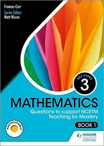 KS3 Mathematics: Questions to support NCETM Teaching for Mastery (Book 1)