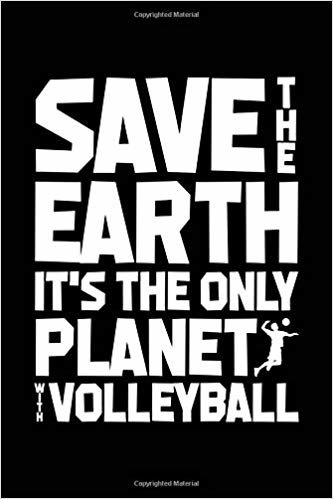 Save the earth!: Notebook for Volleyball Volleyball Player Fan 6x9 in dotted