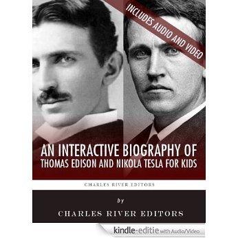 An Interactive Biography of Thomas Edison and Nikola Tesla for Kids (English Edition) [Kindle uitgave met audio/video]