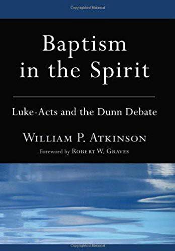 Baptism in the Spirit: Luke-Acts and the Dunn Debate (English Edition)