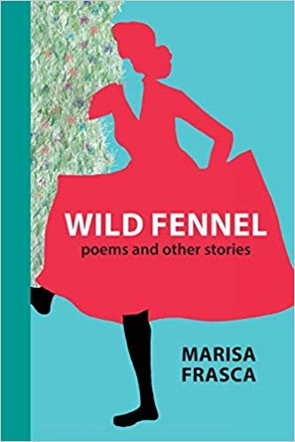 Wild Fennel: Poems and Other Stories (VIA Folios)