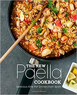 The New Paella Cookbook: Delicious One Pot Dinners from Spain (2nd Edition)