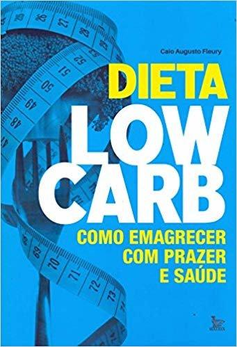 Dieta low-carb: Como emagrecer com prazer e saúde