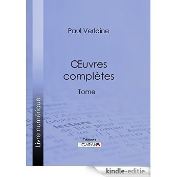 Oeuvres complètes: Tome I (French Edition) [Kindle-editie]