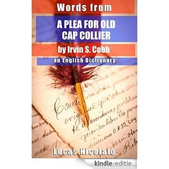 Words from A Plea for Old Cap Collier by Irvin S. Cobb: an English Dictionary (English Edition) [Kindle-editie]