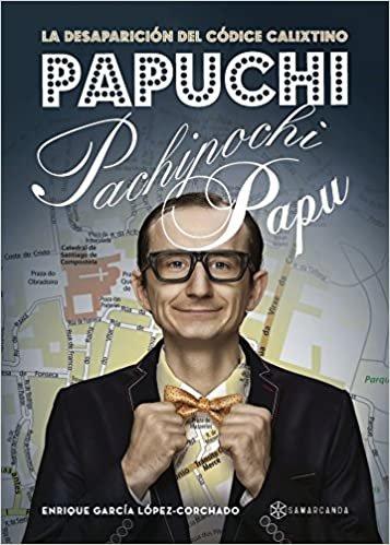 Papuchi pachipochi papu: La desaparición del Códice Calixtino
