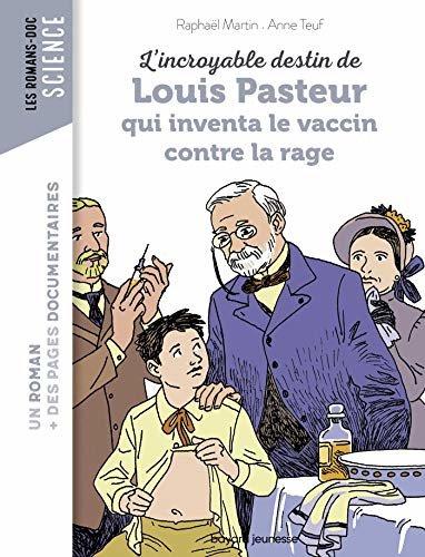 L'incroyable destin de Pasteur, qui inventa le vaccin contre la rage (Les romans doc Science) (French Edition)