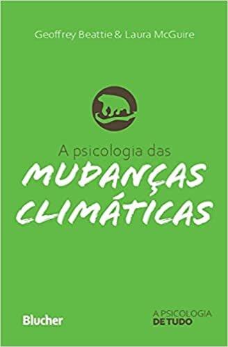 A Psicologia das Mudanças Climáticas