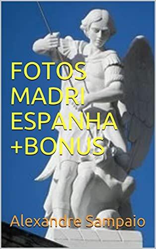 FOTOS MADRI ESPANHA +BONUS