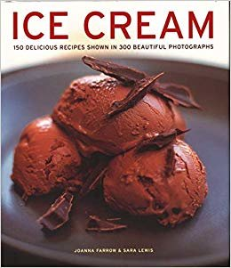 Ice Cream: 150 delicious recipes shown in 300 beautiful photographs
