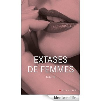 Extases de femmes [Kindle-editie]