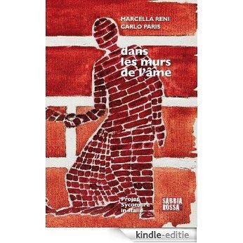 Dans les murs de l'âme - Projet Sycomore in Italie (RIFLESSIONI t. 1) (French Edition) [Kindle-editie]