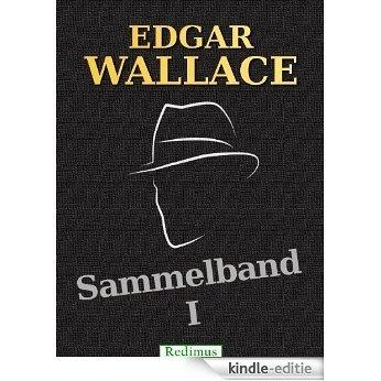 Edgar Wallace - Sammelband 1: Das Verrätertor - Der Teufel von Tidal Basin - A. S. Der Unsichtbare [Kindle-editie]