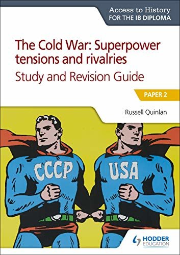 Access to History for the IB Diploma: The Cold War: Superpower tensions and rivalries (20th century) Study and Revision Guide: Paper 2 (English Edition)