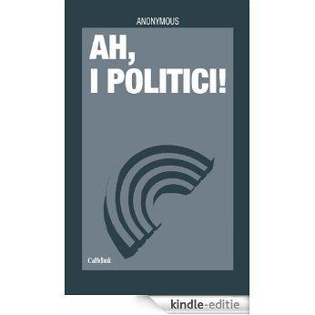 Ah, i politici! (Caffebook Vol. 2) (Italian Edition) [Kindle-editie]