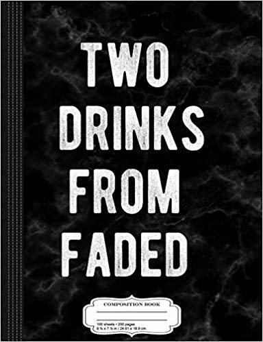 Two Drinks From Faded Composition Notebook: College Ruled 9¾ x 7½ 100 Sheets 200 Pages For Writing