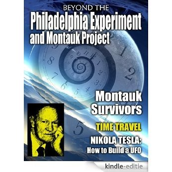 Beyond the Philadelphia Experiment and Montauk Project (English Edition) [Kindle-editie]