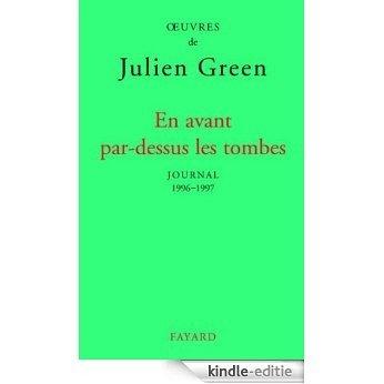 En avant par-dessus les tombes (Edition brochée) : Journal XVII (1996-1997) (Littérature Française) (French Edition) [Kindle-editie]
