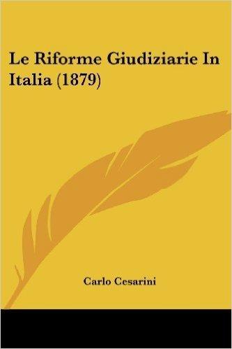 Le Riforme Giudiziarie in Italia (1879)
