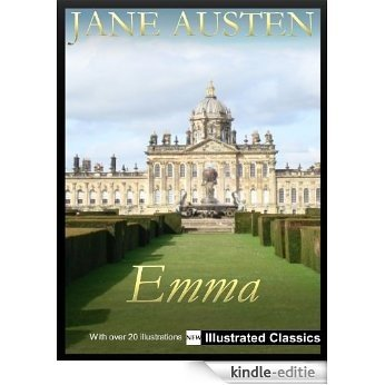 ILLUSTRATED € € € Emma, by Jane Austen € € € NEW Illustrated Classics 2011 Edition (FULLY OPTIMIZED FOR KINDLE) (English Edition) [Kindle-editie]