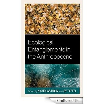 Ecological Entanglements in the Anthropocene: Working with Nature (Ecocritical Theory and Practice) [Kindle-editie]