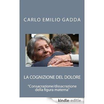Analisi della relazione madre/figlio ne 'La cognizione del dolore' (Italian Edition) [Kindle-editie]