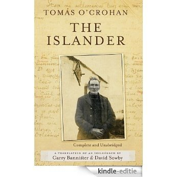 The Islander. Complete and Unabridged A translation of An tOileánach : An account of life on the Great Blasket Island off the west coast of Kerry [Kindle-editie]