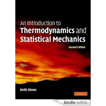 An Introduction to Thermodynamics and Statistical Mechanics [Kindle-editie]