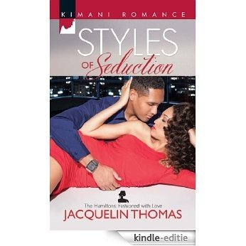 Styles of Seduction (Mills & Boon Kimani) (The Hamiltons: Fashioned with Love, Book 1) [Kindle-editie]