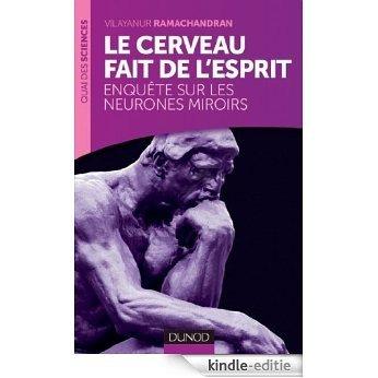 Le cerveau fait de l'esprit : Enquête sur les neurones miroirs (Quai des Sciences) (French Edition) [Kindle-editie]