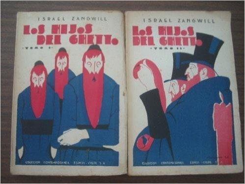 LOS HIJOS DEL GHETTO (2 volúmenes) [Tapa blanda] by ZANGWILL, Israel
