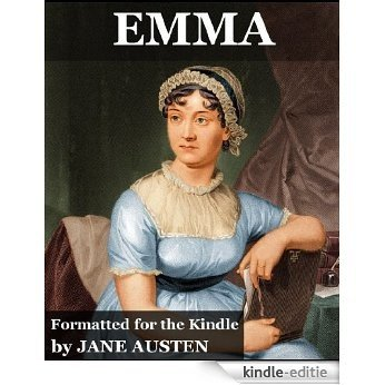 Emma (Annotated, Illustrated, Author Memoir and Gallery) (English Edition) [Kindle-editie]