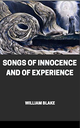 SONGS OF INNOCENCE & OF EXPERIENCE : Annotated. (English Edition)