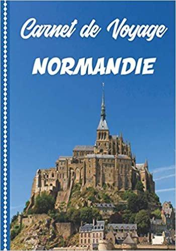 Carnet de Voyage Normandie: Guide à Remplir de vos Histoires et Anecdotes pour un Séjour à la Carte, 108 pages ILLUSTREES, Cadeau à Offrir Fabriqué en France.