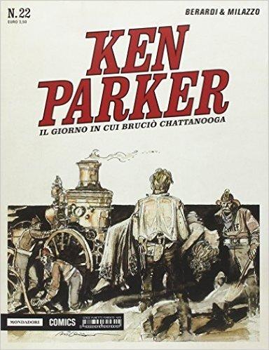 Il giorno in cui bruciò Chattanooga. Ken Parker classic: 22
