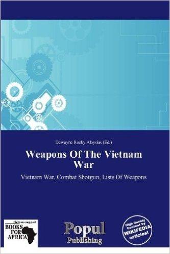 Weapons of the Vietnam War