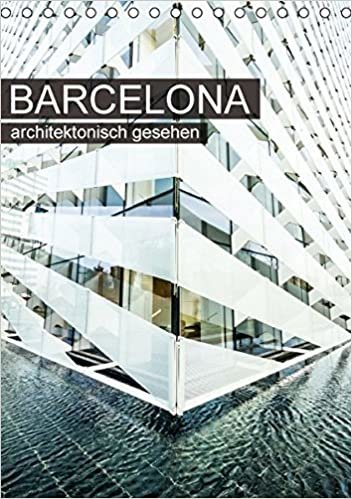 Barcelona, architektonisch gesehen (Tischkalender 2016 DIN A5 hoch): Architektur in Barcelona, fotografisch interpretiert (Monatskalender, 14 Seiten ) (CALVENDO Orte)