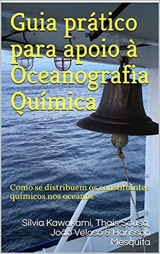 Guia prático para apoio à Oceanografia Química: Como se distribuem os constituintes químicos nos oceanos baixar