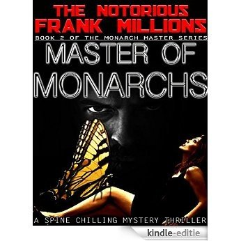 MASTER OF MONARCHS: You Can Run But You Can't Fly Away (BOOK 2 OF THE MONARCH SERIES) (English Edition) [Kindle-editie]